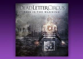 This Is the Warning, nuevo disco de Dead Letter Circus