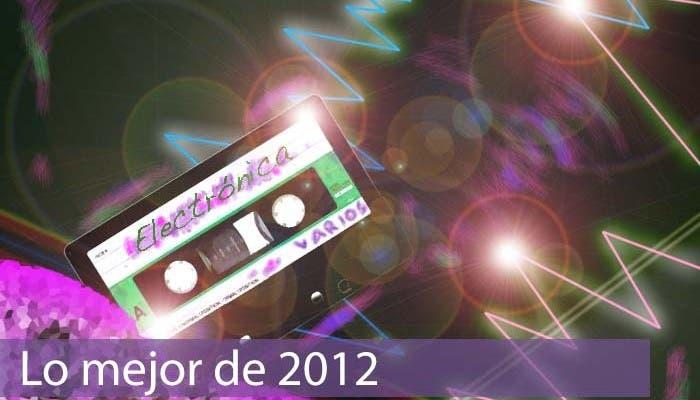 Lo mejor de la música electrónica en 2012