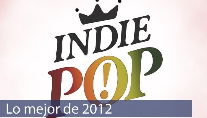 Lo mejor del Indie y el Pop de 2012