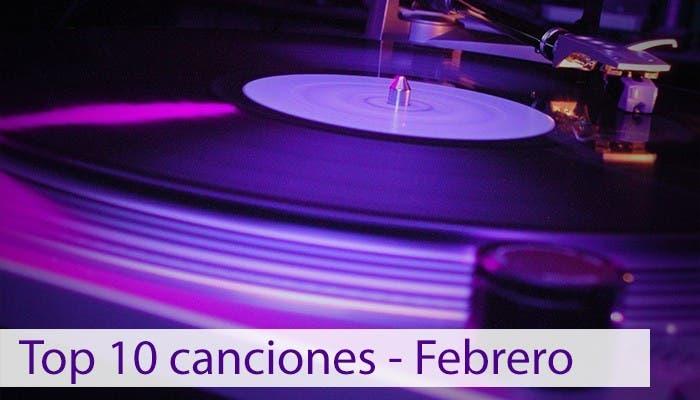 Top 10 canciones - Febrero