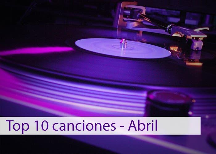 Top 10 canciones - Abril