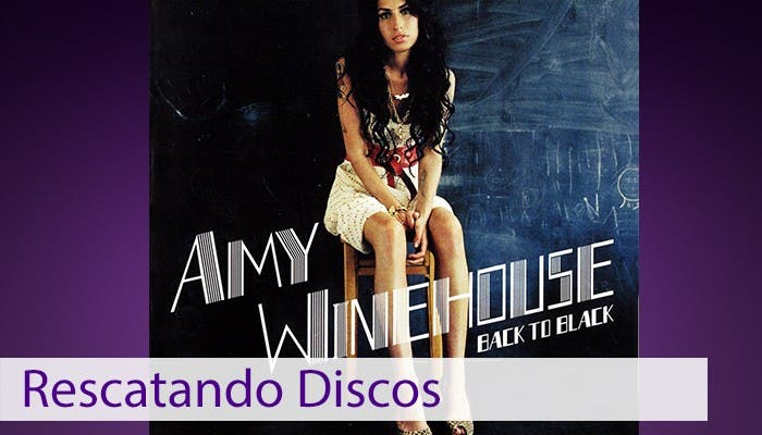 Rescatando discos - Amy Winehouse