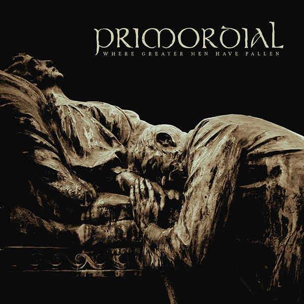 primordial where greater men have fallen
